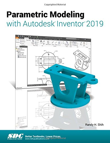 Parametric Modeling with Autodesk Inventor 2019 - Parametric